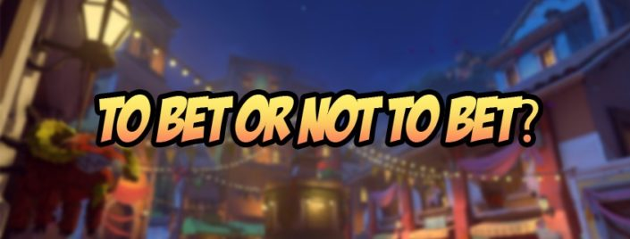 "Random Overwatch map (blurred out) with ""To Bet or Not to Bet?"" text written over it"